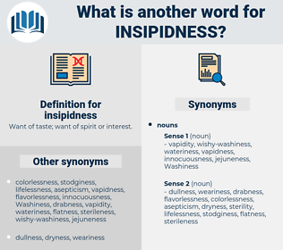 insipidness, synonym insipidness, another word for insipidness, words like insipidness, thesaurus insipidness