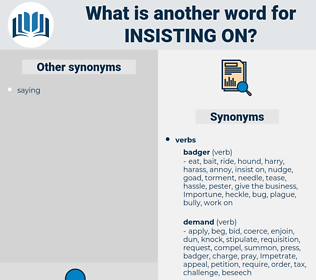 insisting on, synonym insisting on, another word for insisting on, words like insisting on, thesaurus insisting on