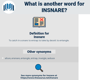 Insnare, synonym Insnare, another word for Insnare, words like Insnare, thesaurus Insnare