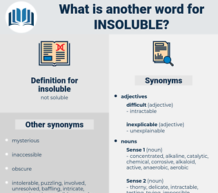 insoluble, synonym insoluble, another word for insoluble, words like insoluble, thesaurus insoluble