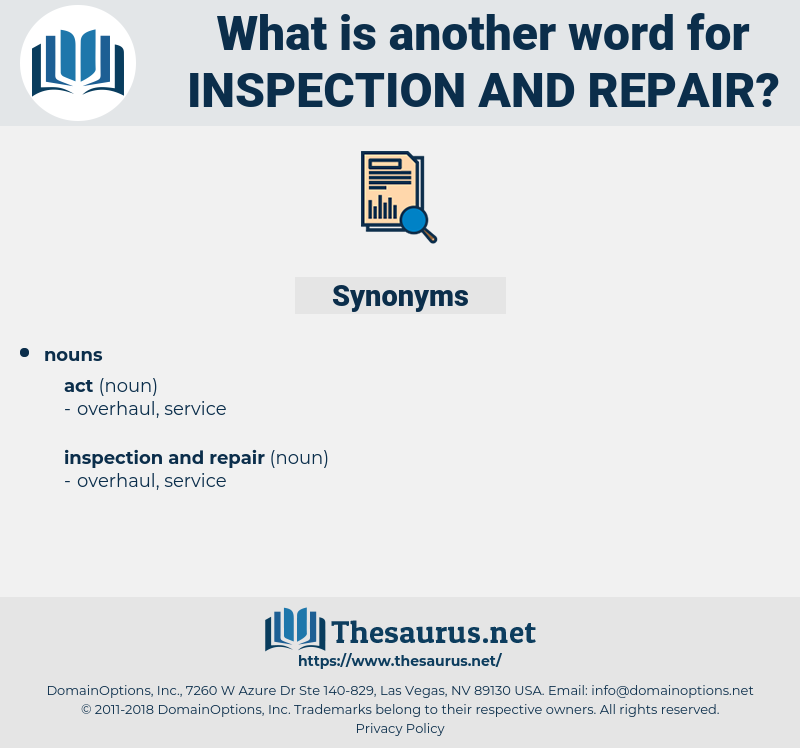 inspection and repair, synonym inspection and repair, another word for inspection and repair, words like inspection and repair, thesaurus inspection and repair
