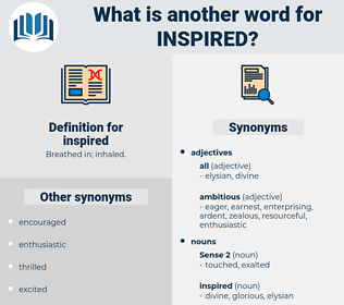 inspired, synonym inspired, another word for inspired, words like inspired, thesaurus inspired