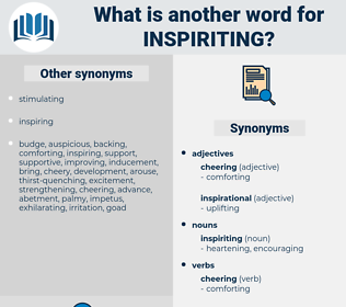 inspiriting, synonym inspiriting, another word for inspiriting, words like inspiriting, thesaurus inspiriting
