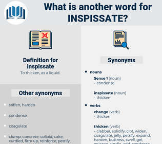 inspissate, synonym inspissate, another word for inspissate, words like inspissate, thesaurus inspissate