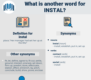 instal, synonym instal, another word for instal, words like instal, thesaurus instal