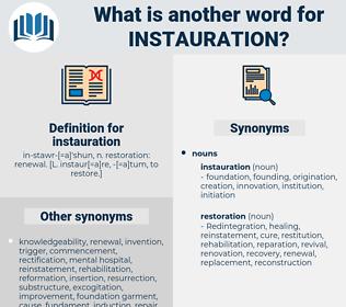 instauration, synonym instauration, another word for instauration, words like instauration, thesaurus instauration