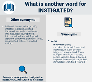 Instigated, synonym Instigated, another word for Instigated, words like Instigated, thesaurus Instigated