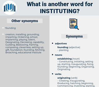Instituting, synonym Instituting, another word for Instituting, words like Instituting, thesaurus Instituting