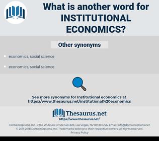 institutional economics, synonym institutional economics, another word for institutional economics, words like institutional economics, thesaurus institutional economics
