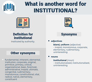 institutional, synonym institutional, another word for institutional, words like institutional, thesaurus institutional