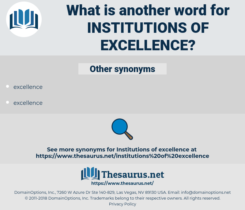 institutions of excellence, synonym institutions of excellence, another word for institutions of excellence, words like institutions of excellence, thesaurus institutions of excellence