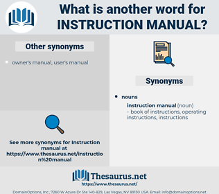 instruction manual, synonym instruction manual, another word for instruction manual, words like instruction manual, thesaurus instruction manual