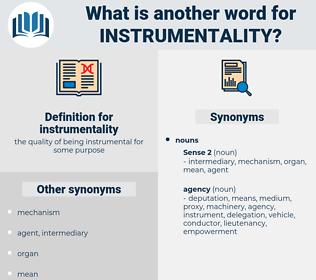 instrumentality, synonym instrumentality, another word for instrumentality, words like instrumentality, thesaurus instrumentality