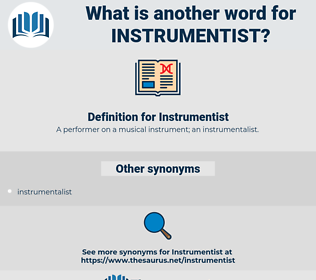 Instrumentist, synonym Instrumentist, another word for Instrumentist, words like Instrumentist, thesaurus Instrumentist