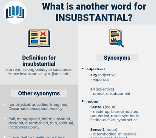 insubstantial, synonym insubstantial, another word for insubstantial, words like insubstantial, thesaurus insubstantial