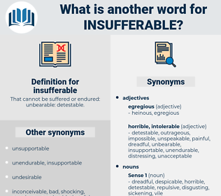 insufferable, synonym insufferable, another word for insufferable, words like insufferable, thesaurus insufferable