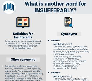 Insufferably, synonym Insufferably, another word for Insufferably, words like Insufferably, thesaurus Insufferably