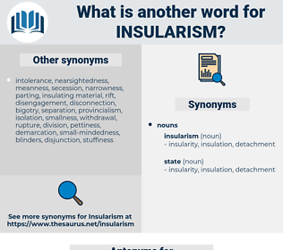 insularism, synonym insularism, another word for insularism, words like insularism, thesaurus insularism