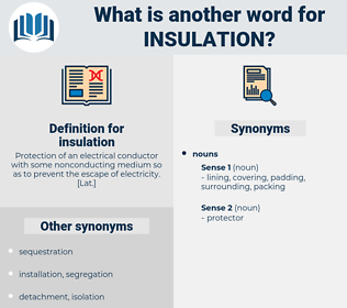 insulation, synonym insulation, another word for insulation, words like insulation, thesaurus insulation