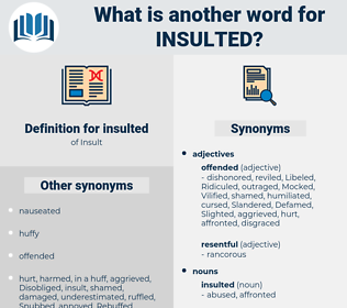insulted, synonym insulted, another word for insulted, words like insulted, thesaurus insulted