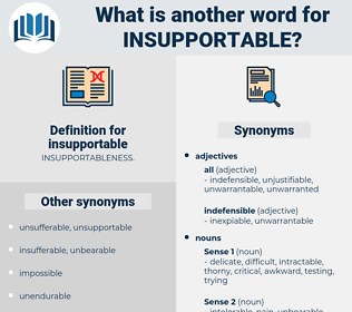 insupportable, synonym insupportable, another word for insupportable, words like insupportable, thesaurus insupportable