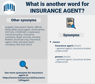 insurance agent, synonym insurance agent, another word for insurance agent, words like insurance agent, thesaurus insurance agent