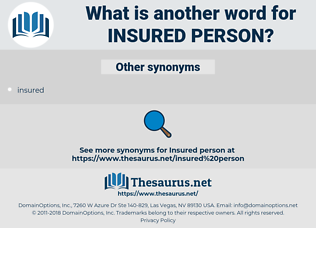 insured person, synonym insured person, another word for insured person, words like insured person, thesaurus insured person
