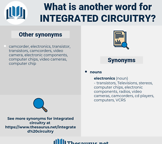 integrated circuitry, synonym integrated circuitry, another word for integrated circuitry, words like integrated circuitry, thesaurus integrated circuitry