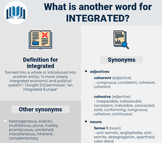 integrated, synonym integrated, another word for integrated, words like integrated, thesaurus integrated