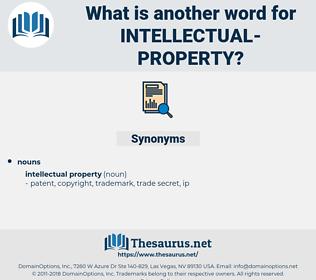 intellectual property, synonym intellectual property, another word for intellectual property, words like intellectual property, thesaurus intellectual property