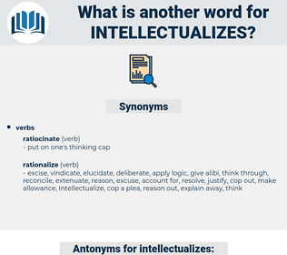 intellectualizes, synonym intellectualizes, another word for intellectualizes, words like intellectualizes, thesaurus intellectualizes