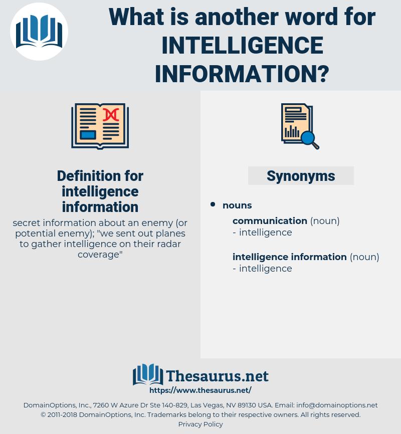 intelligence information, synonym intelligence information, another word for intelligence information, words like intelligence information, thesaurus intelligence information