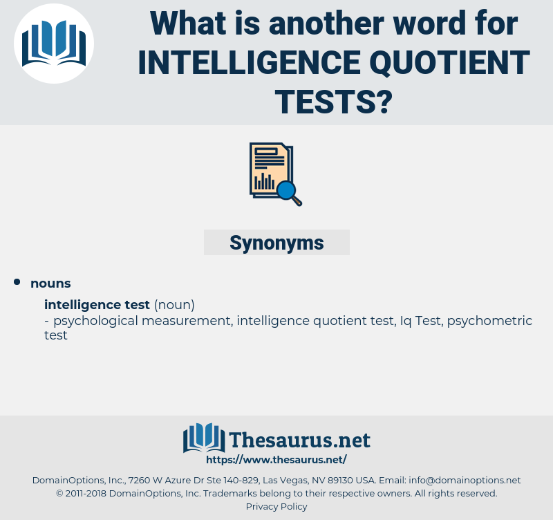 intelligence quotient tests, synonym intelligence quotient tests, another word for intelligence quotient tests, words like intelligence quotient tests, thesaurus intelligence quotient tests
