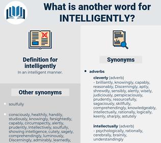 intelligently, synonym intelligently, another word for intelligently, words like intelligently, thesaurus intelligently
