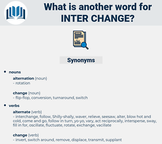 inter change, synonym inter change, another word for inter change, words like inter change, thesaurus inter change