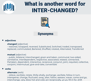 inter-changed, synonym inter-changed, another word for inter-changed, words like inter-changed, thesaurus inter-changed