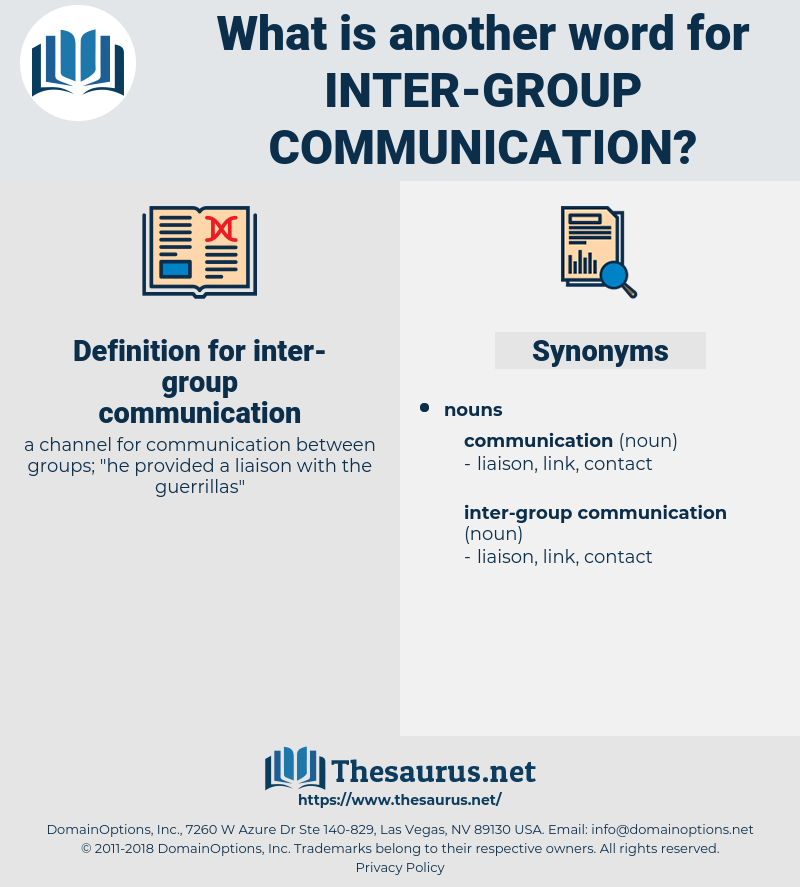 inter-group communication, synonym inter-group communication, another word for inter-group communication, words like inter-group communication, thesaurus inter-group communication
