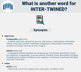 inter-twined, synonym inter-twined, another word for inter-twined, words like inter-twined, thesaurus inter-twined