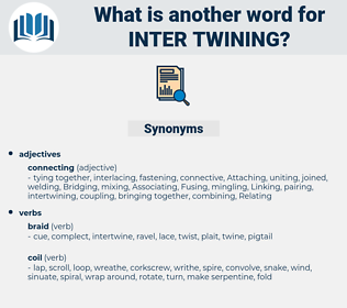inter-twining, synonym inter-twining, another word for inter-twining, words like inter-twining, thesaurus inter-twining