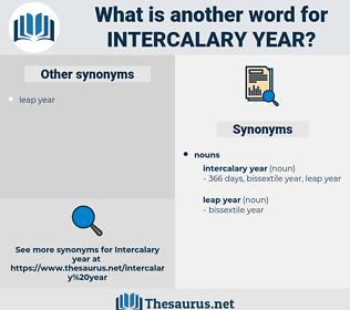 intercalary year, synonym intercalary year, another word for intercalary year, words like intercalary year, thesaurus intercalary year