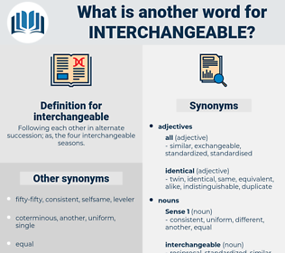 interchangeable, synonym interchangeable, another word for interchangeable, words like interchangeable, thesaurus interchangeable