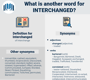 Interchanged, synonym Interchanged, another word for Interchanged, words like Interchanged, thesaurus Interchanged