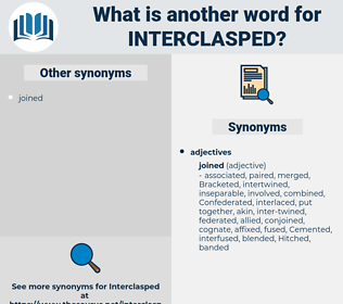 interclasped, synonym interclasped, another word for interclasped, words like interclasped, thesaurus interclasped