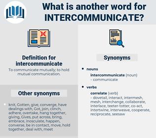 intercommunicate, synonym intercommunicate, another word for intercommunicate, words like intercommunicate, thesaurus intercommunicate