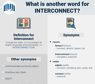 interconnect, synonym interconnect, another word for interconnect, words like interconnect, thesaurus interconnect
