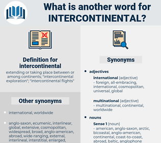 intercontinental, synonym intercontinental, another word for intercontinental, words like intercontinental, thesaurus intercontinental