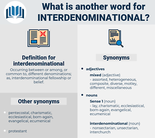 interdenominational, synonym interdenominational, another word for interdenominational, words like interdenominational, thesaurus interdenominational