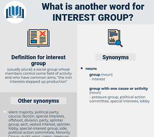 interest group, synonym interest group, another word for interest group, words like interest group, thesaurus interest group