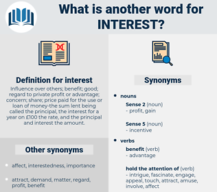 interest, synonym interest, another word for interest, words like interest, thesaurus interest