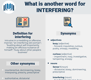 interfering, synonym interfering, another word for interfering, words like interfering, thesaurus interfering